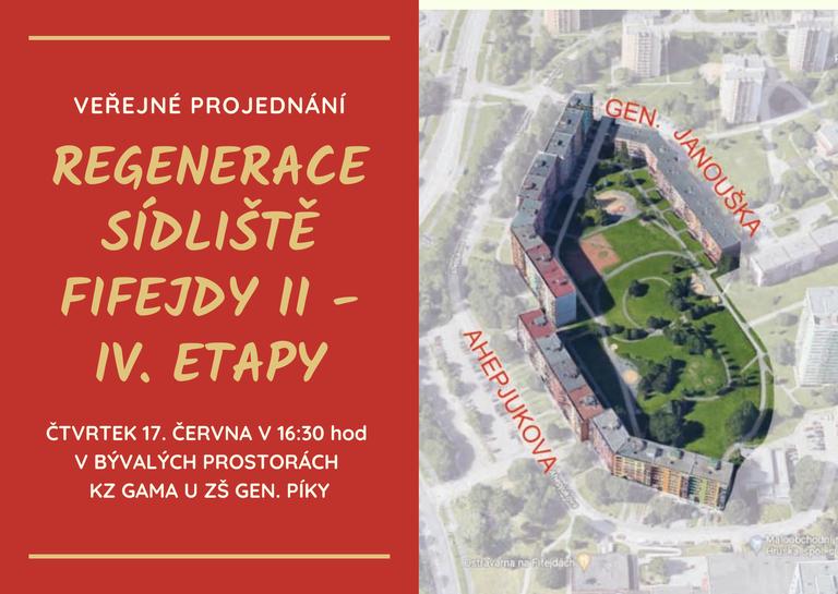 VEŘEJNÉ PROJEDNÁNÍ REGENERACE SÍDLIŠTĚ FIFEJDY II - IV. ETAPA